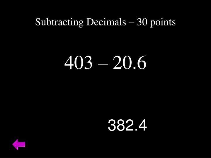 Subtracting Decimals – 30 points