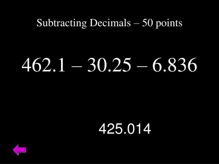 Subtracting Decimals – 50 points