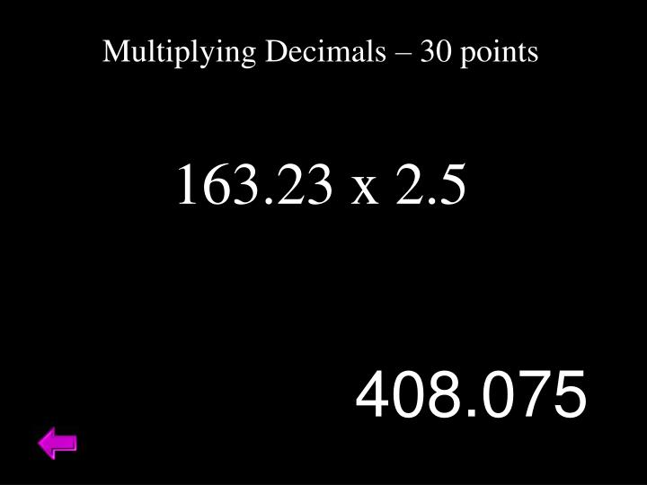 Multiplying Decimals – 30 points