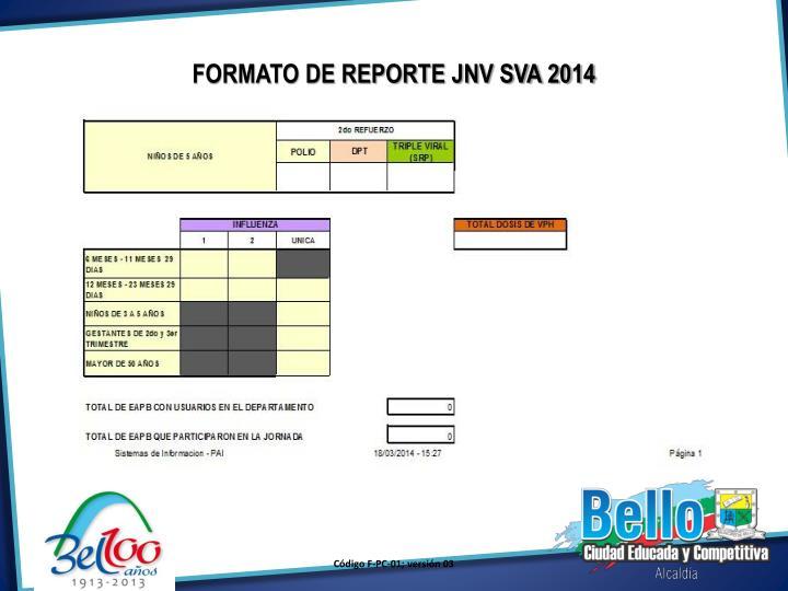 FORMATO DE REPORTE JNV SVA 2014