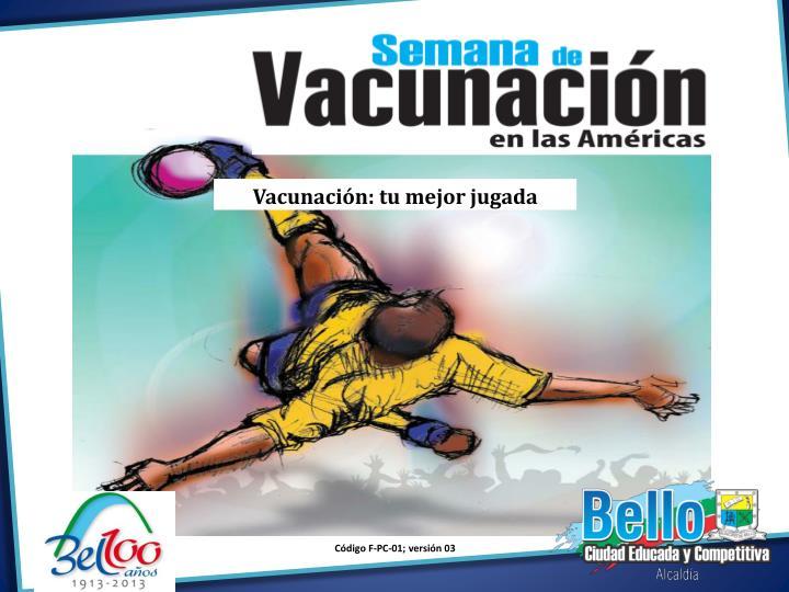 Vacunación: tu mejor jugada