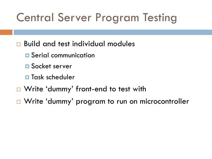 Central Server Program Testing