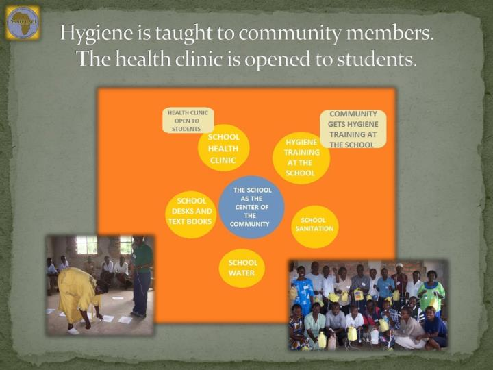 Hygiene is taught to community members.