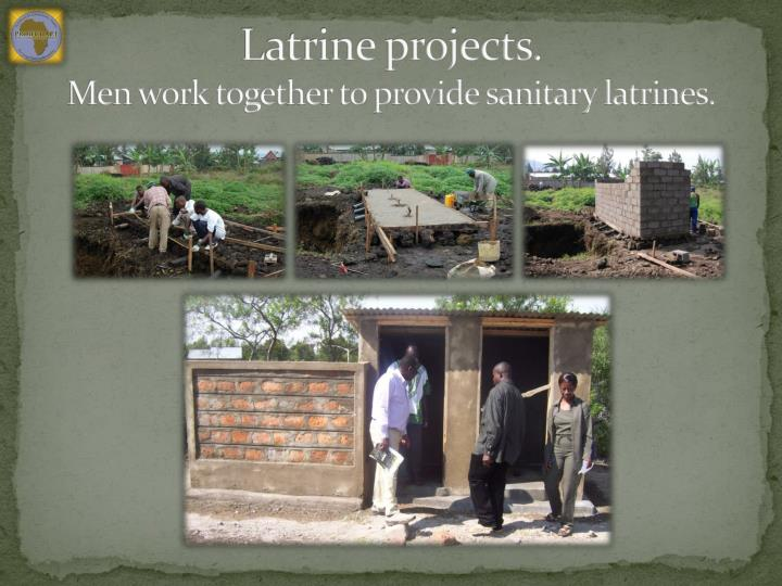 Latrine projects.