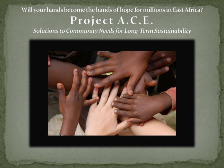 Will your hands become the hands of hope for millions in East Africa?