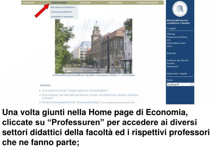 Una volta giunti nella Home page di Economia, cliccate su Professuren per accedere ai diversi settori didattici della facolt ed i rispettivi professori che ne fanno parte;