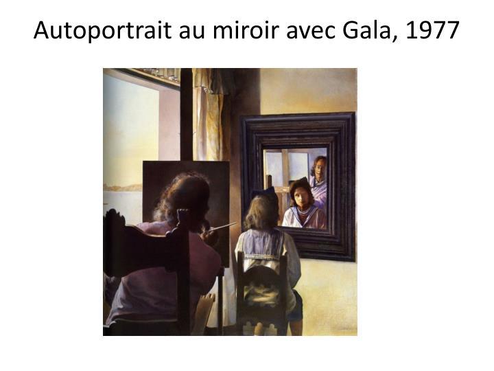 Autoportrait au miroir avec Gala, 1977