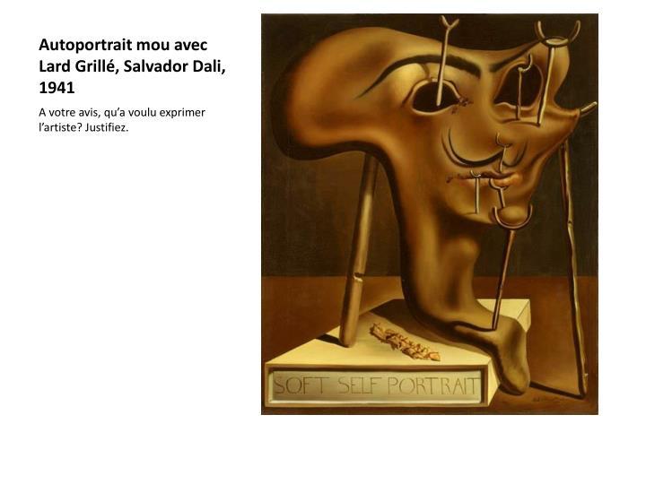 Autoportrait mou avec Lard Grillé, Salvador Dali, 1941
