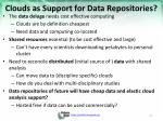 clouds as support for data repositories