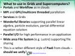 what to use in grids and supercomputers