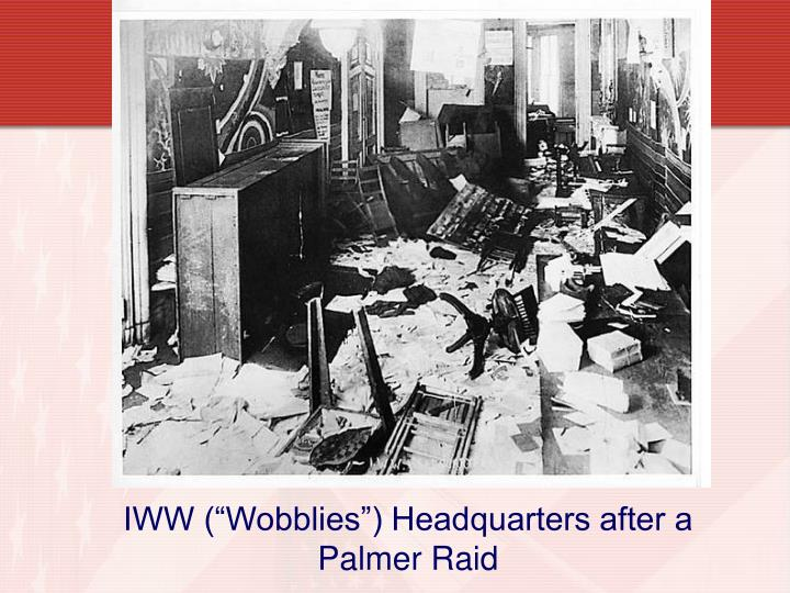 "IWW (""Wobblies"") Headquarters after a Palmer Raid"