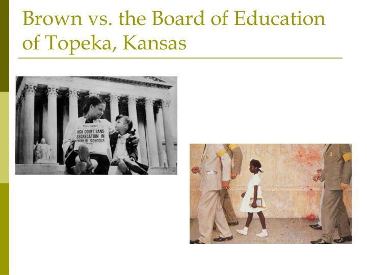 Brown vs. the Board of Education of Topeka, Kansas