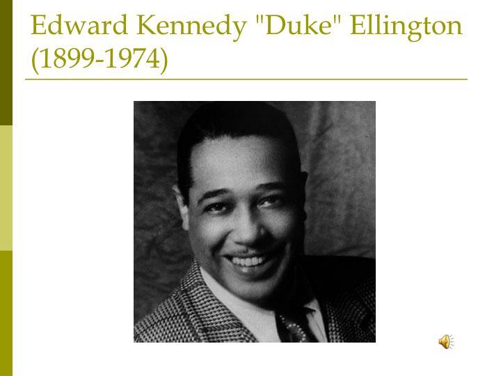 "Edward Kennedy ""Duke"" Ellington (1899-1974)"