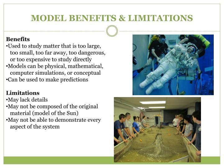 MODEL BENEFITS & LIMITATIONS