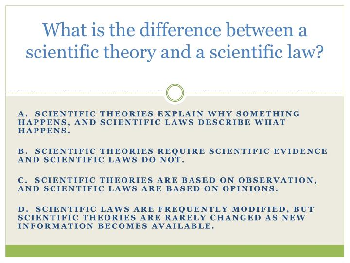 What is the difference between a scientific theory and a scientific law?