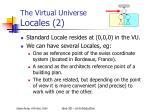 the virtual universe locales 2