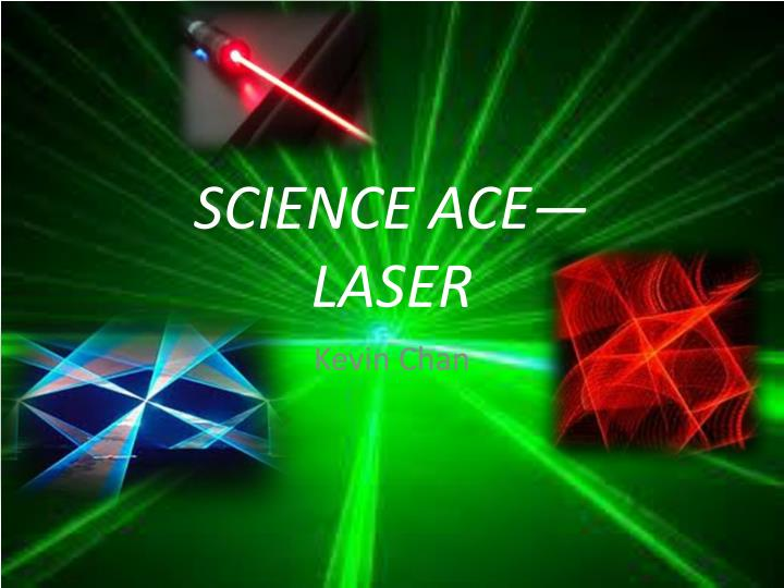 Science ace laser