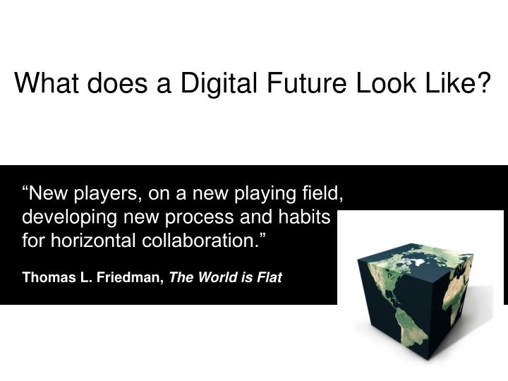 What does a Digital Future Look Like?