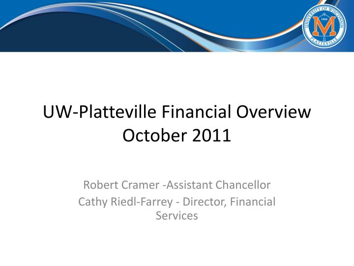 Uw platteville financial overview october 2011