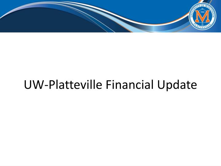UW-Platteville Financial Update