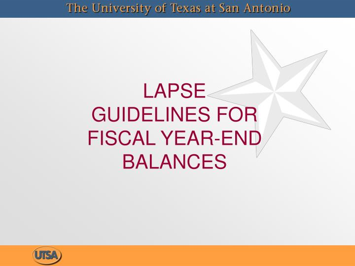 LAPSE GUIDELINES FOR FISCAL YEAR-END BALANCES