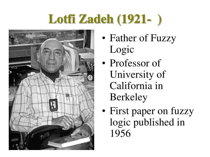 Lotfi Zadeh (1921-  )