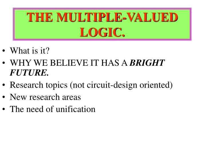 The multiple valued logic