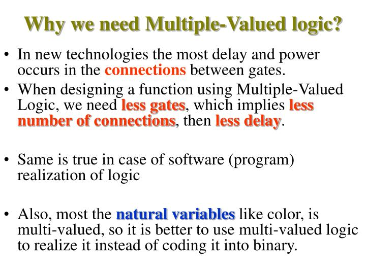 Why we need Multiple-Valued logic?
