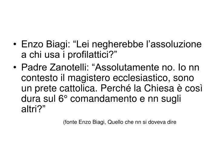 "Enzo Biagi: ""Lei negherebbe l'assoluzione a chi usa i profilattici?"""