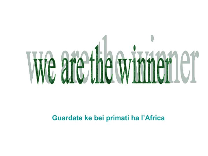 We are the winner