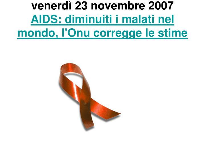 venerdì 23 novembre 2007