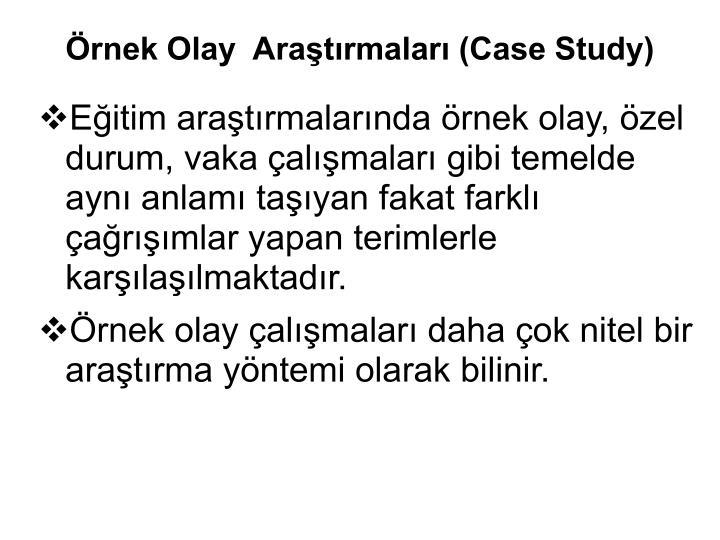 rnek Olay  Aratrmalar (Case Study)