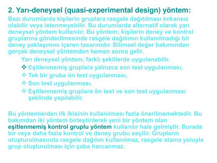 2. Yar-deneysel (quasi-experimental design) yntem: