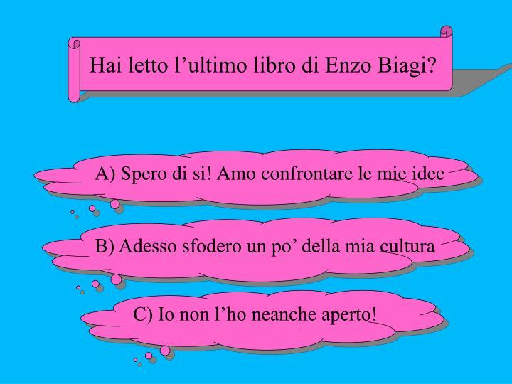 Hai letto l'ultimo libro di Enzo Biagi?