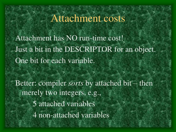 Attachment costs