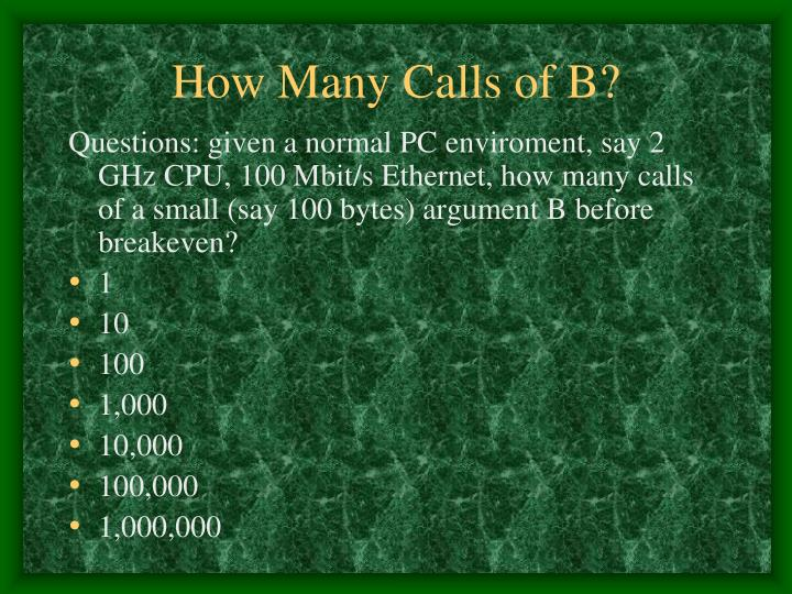 How Many Calls of B?