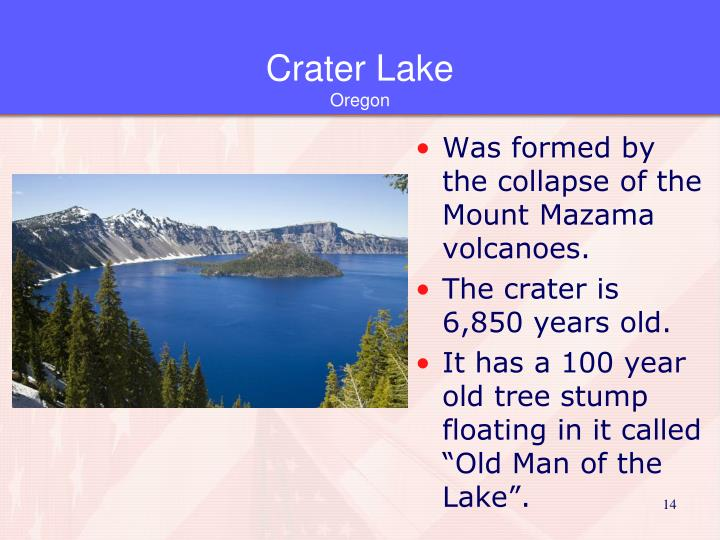 Was formed by the collapse of the Mount Mazama volcanoes.