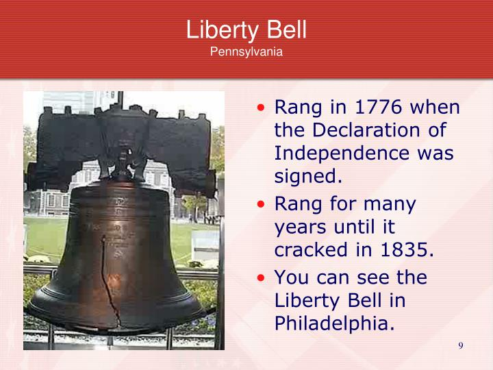 Rang in 1776 when the Declaration of Independence was signed.