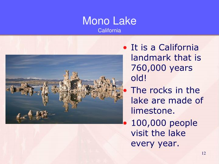 It is a California landmark that is 760,000 years old!