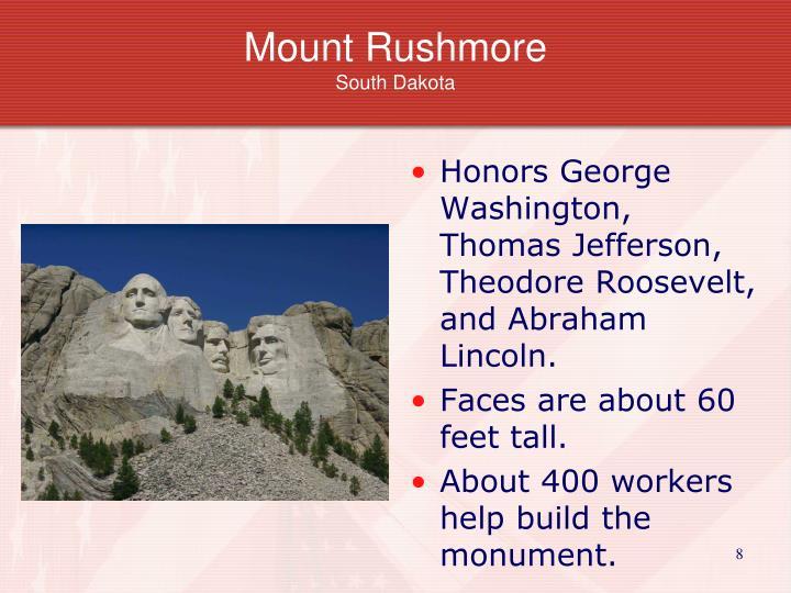 Honors George Washington, Thomas Jefferson, Theodore Roosevelt, and Abraham Lincoln.