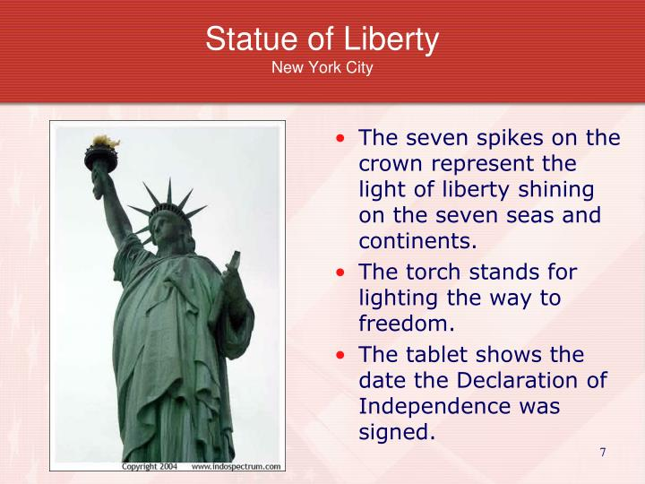 The seven spikes on the crown represent the light of liberty shining on the seven seas and continents.