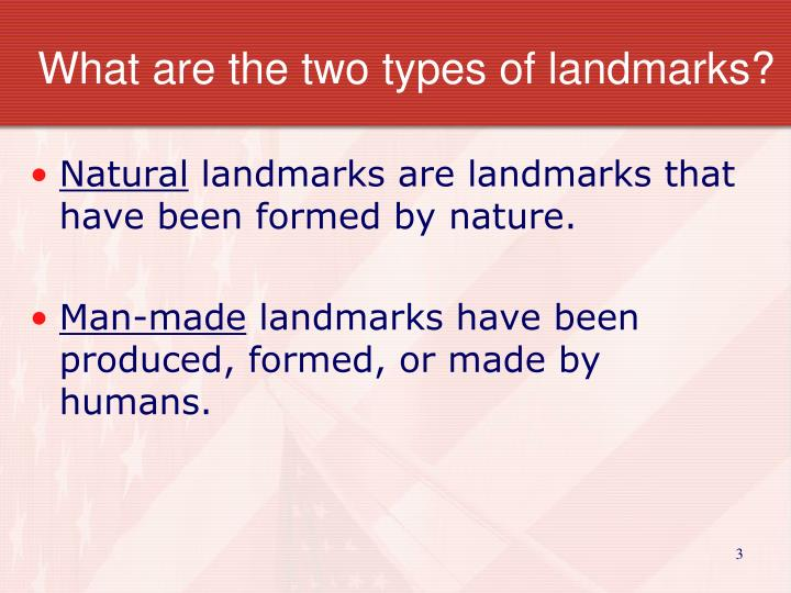 What are the two types of landmarks?