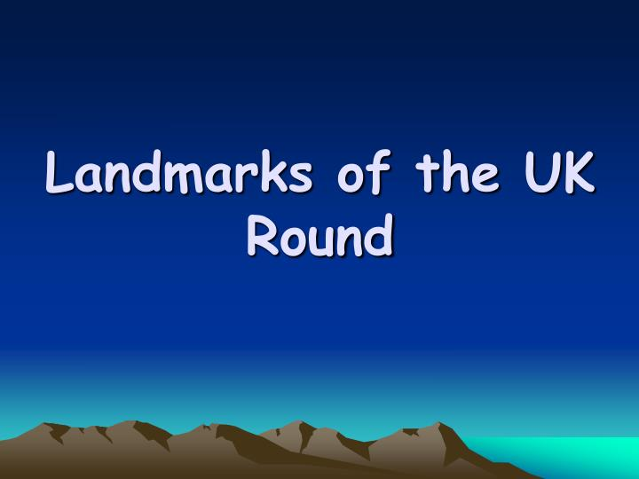 Landmarks of the uk round