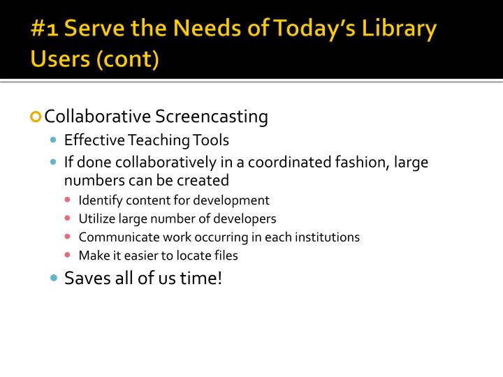 #1 Serve the Needs of Today's Library Users (cont)