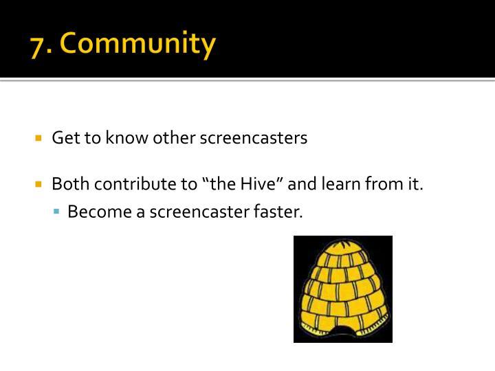 7. Community