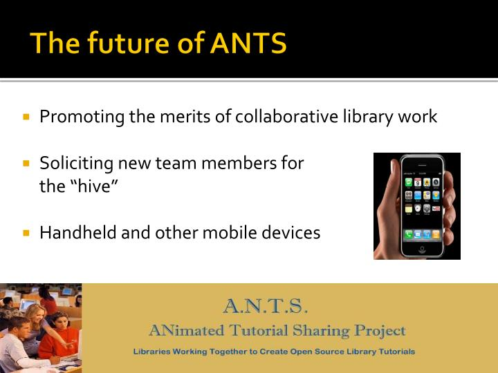 The future of ANTS