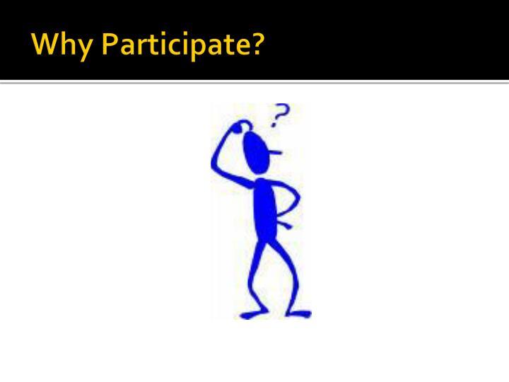 Why Participate?