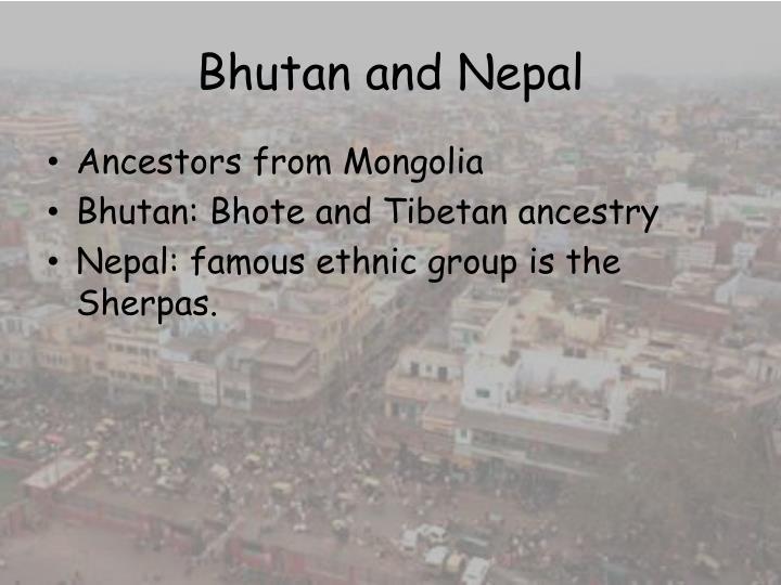 Bhutan and Nepal