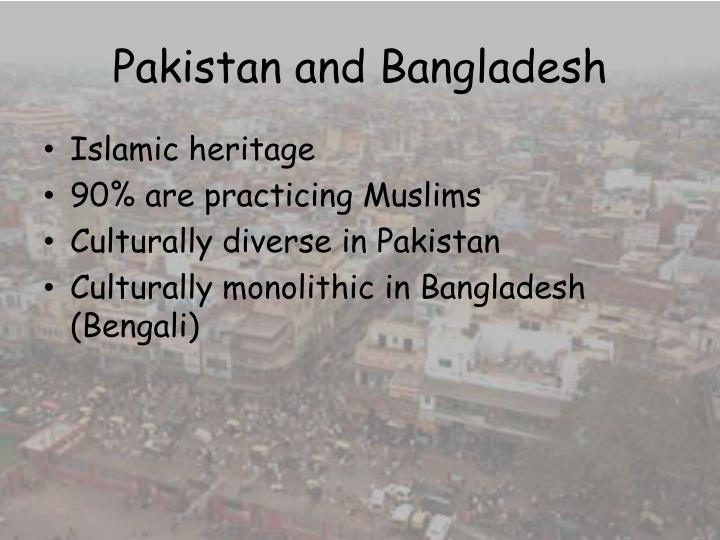 Pakistan and Bangladesh