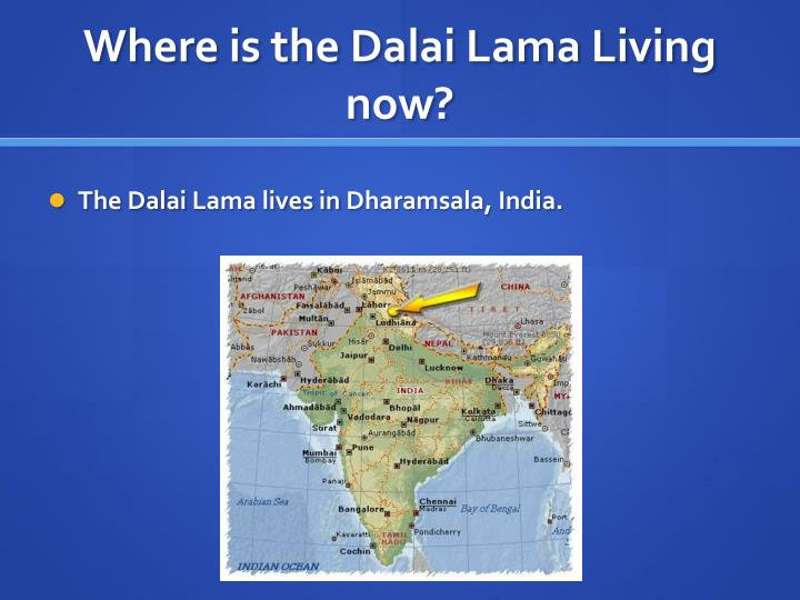 Where is the Dalai Lama Living now?